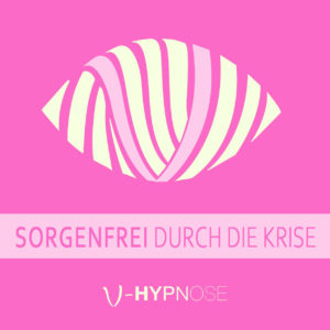 V-Hypnose Hörbuch Sorgenfrei durch die Krise Cover